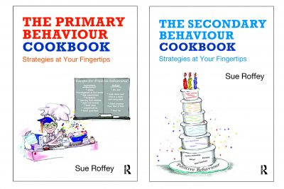 the primary behaviour cookbook and secondary behaviour cookbook by sue  roffey, routledge (2019)